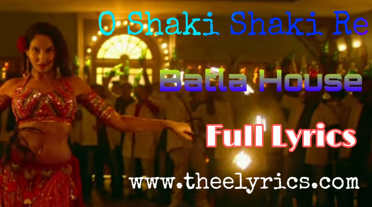 O Saki Saki Song Lyrics | neha kakkar o saki saki | new song of neha kakkar O Saki Saki Song Lyrics