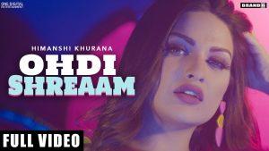 Ohdi Shreaam lyrics – Himanshi Khurana  himanshi khurana songs   Ohdi Shreaam lyrics in hindi
