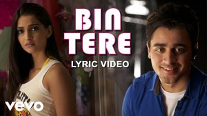 bin tere lyrics | bin tere lyrics in hindi | Sonam Kapoor and Imran Khan.