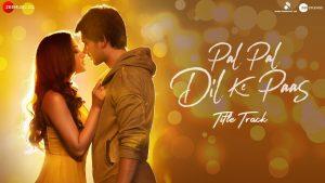 पल पल दिल के पास Pal Pal Dil Ke Paas Lyrics – Arijit Singh