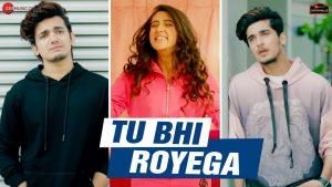 Tu Bhi Royega – Jyotica Tangri | Tu Bhi Royega Lyrics In English