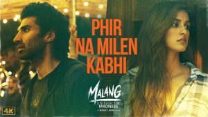 Phir Na Milen Kabhi lyrics – Malang | फिर न मिलें कभी लिरिक्स इन हिंदी, pdf