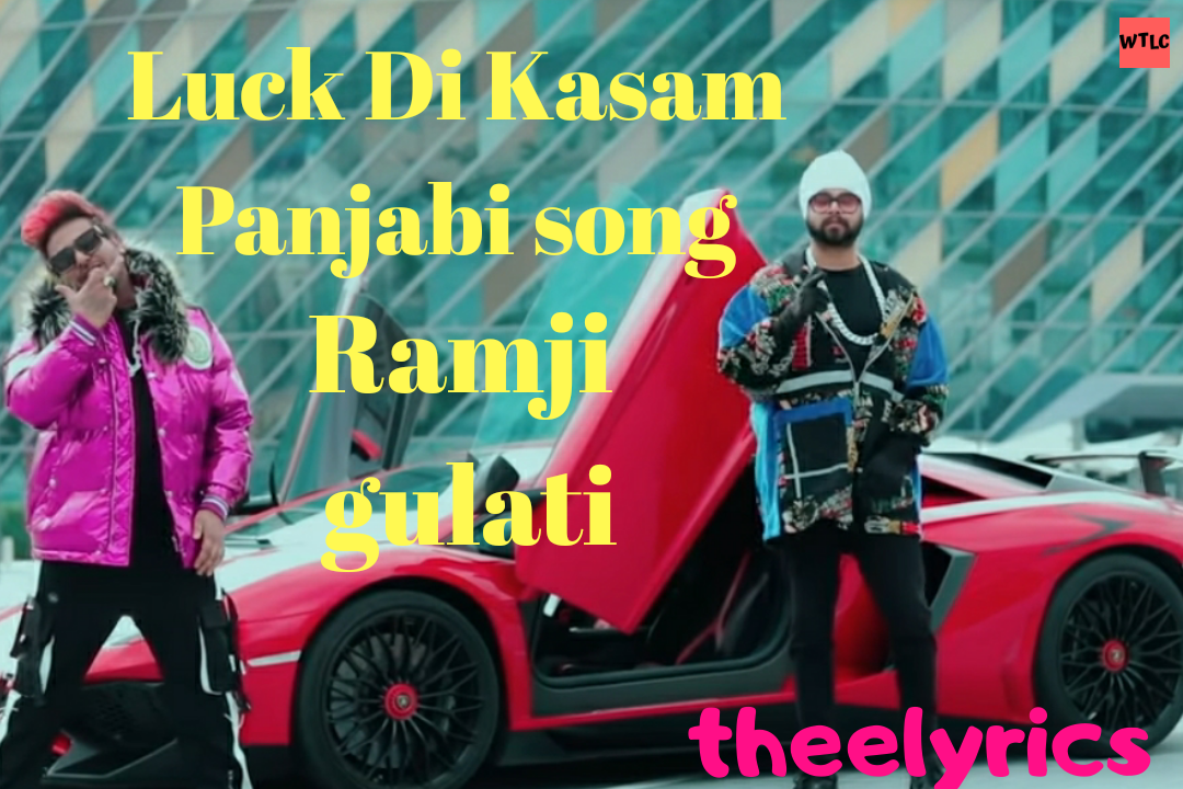 Luck Di Kasam Lyrics - (Vikram Nagi)