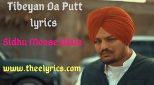 Tibeyan Da Putt lyrics – Sidhu Moose Wala | Letest panjabi song | Sidhu Moose Wala new song lyrics