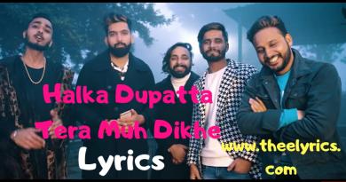 Halka Dupatta Tera Muh Dikhe Lyrics