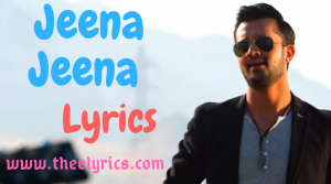 Jeena Jeena Lyrics Hindi And English | Jeena Jeena Lyrics Badlapur Movie | Jeena Jeena Hindi song