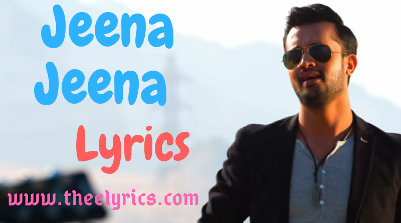Jeena Jeena Lyrics Hindi And English | Jeena Jeena Lyrics