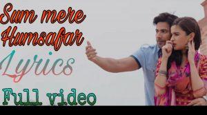 Sun Mere Humsafer Lyrics –    (Varun Dhawan)| सुन मेरे हमसफ़र | Badrinath Ki Dulhania  song Lyrics