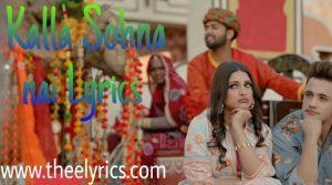 Kalla Sohna nai lyrics – asim riaz | Kalla Sohna nai letest Hindi song | Neha Kakkar new song