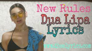 New Rules lyrics  – Dua Lipa | Dua Lipa English Song | New Rules is a verry puplur song