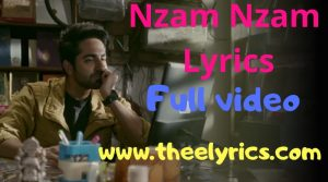 Nazm nazm lyrics in english | Nazm Nazm Lyrics from Bareilly Ki Barfi Movie | Nazm nazm lyrics in English