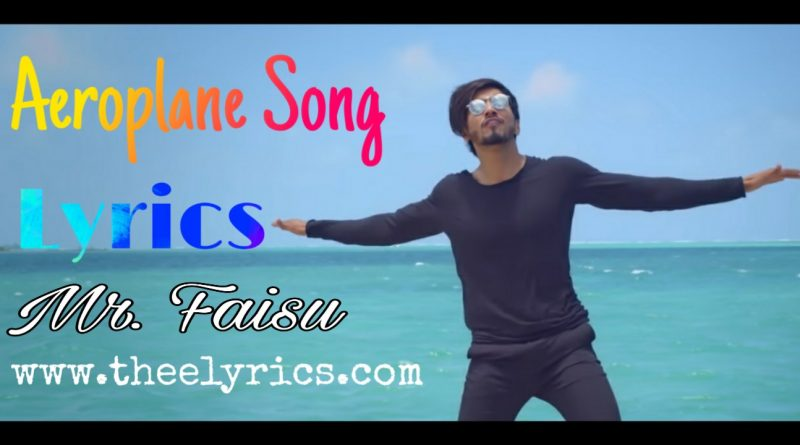 Aeroplane Song Lyrics | Mr. Faisu Aeroplane Lyrics