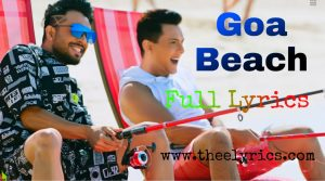 Goa Beach Song Lyrics | Tony Kakkar, Neha Kakkar Goa Beach Song Lyrics In Hindi | hindi song lyrics
