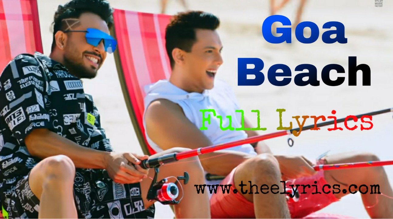 Goa Beach Song Lyrics | Tony Kakkar, Neha Kakkar