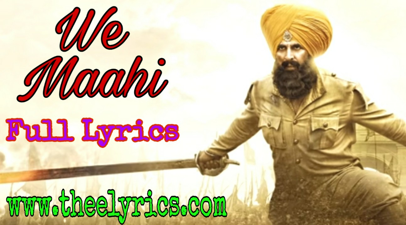 Ve Maahi Lyrics in Hindi