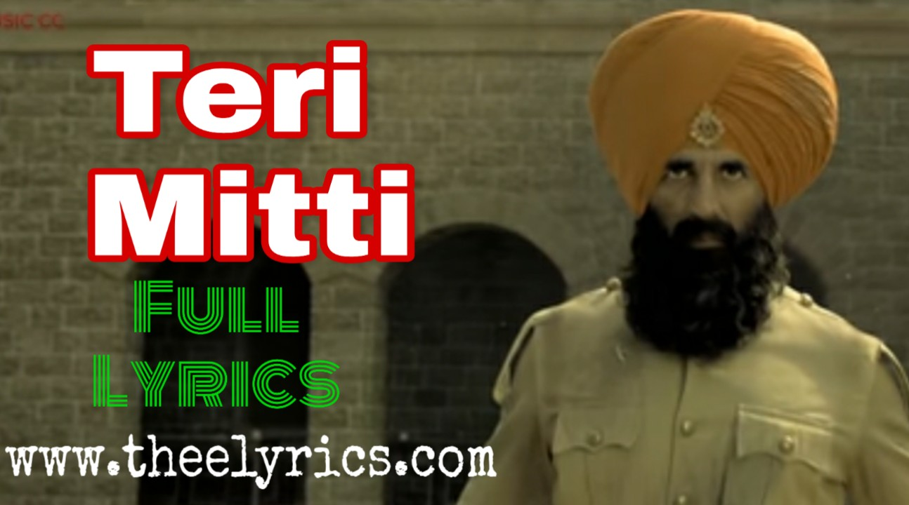 Teri mitti lyrics | Teri mitti lyrics Kesari Movie