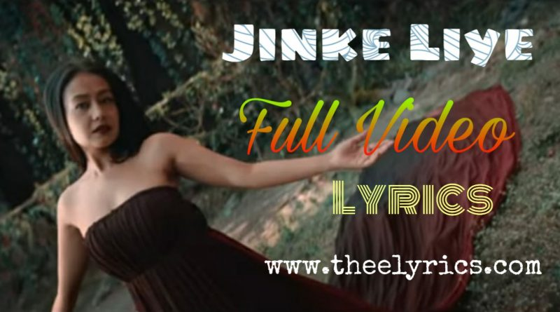 Jinke Liye Lyrics In Hindi | Neha Kakkar New Hindi Lyrics