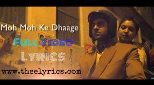 Moh Moh Ke Dhaage Lyrics in Hindi | Papon & Monali Thakur Male & Fimale Singer