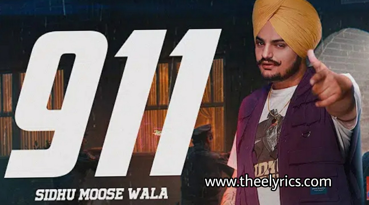 911 Lyrics – Sidhu Moose Wala | 911 Punjabi Song Raja Game Changerz