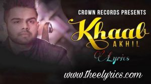 खाब लिरिक्स Khaab Lyrics in Hindi – Sung by Akhil Feat Parmish Verma