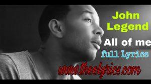 John Legend – All of Me Lyrics   John Legend song Lyrics