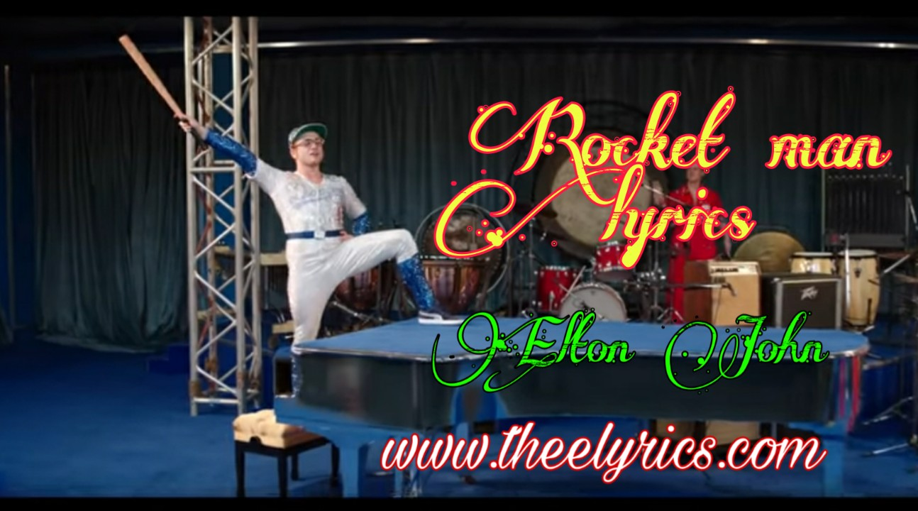 Rocket man lyrics - Elton John | rocket man lyrics Full Song