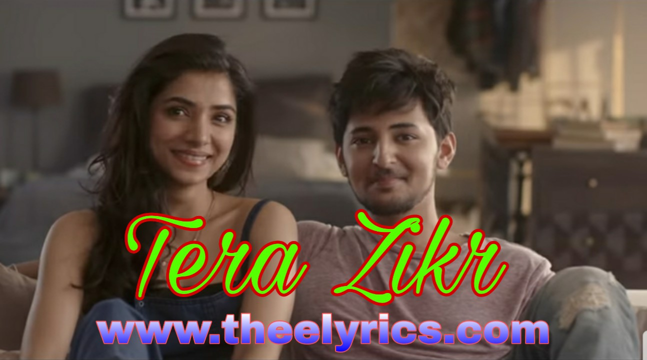 Tera Zikr Lyrics In Hindi – Darshan Raval