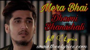 Mera Bhai Lyrics – Vikas Naidu | Bhavin Bhanushali पगले तू मेरा भाई है