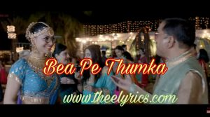 बीट पे ठुमका लिरिक्स Beat Pe Thumka Lyrics – Virgin Bhanupriya | Jyotica Tangri
