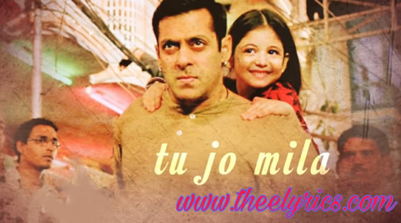 Tu Jo Mila Lyrics in Hindi – Bajrangi Bhaijaan