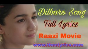 दिलबरो लिरिक्स Dilbaro Lyrics in Hindi – Raazi Movie | Shankar-Ehsaan-Loy