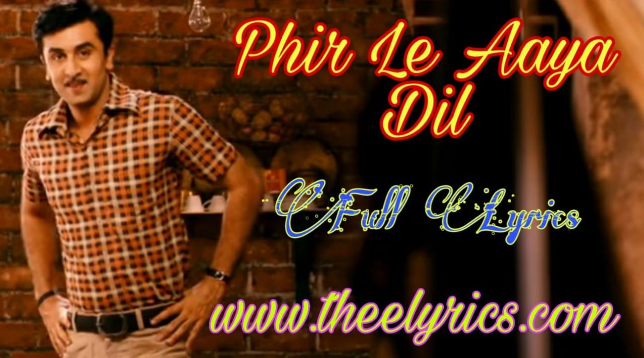 फिर ले आया दिल - Phir Le Aaya Dil - Barfi