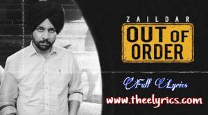 आउट ऑफ़ आर्डर Out Of Order Lyrics – Zaildar, Jashan Nanarh| New Punjabi Songs 2020
