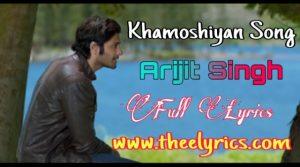 खामोशियाँ लिरिक्स इन हिंदी  Khamoshiyan Lyrics in hindi – Arijit Singh