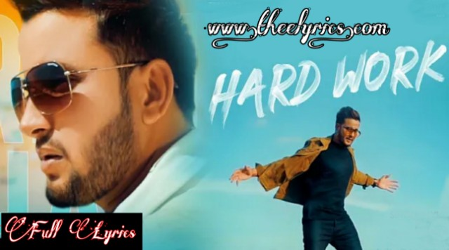 Hard Work Lyrics - R Nait Latest Punjabi Songs