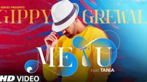 Me & U Lyrics – Gippy Grewal, Tania, Desi Crew letest Panjabi song