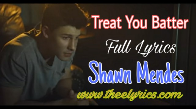 Treat You Better Lyrics - Shawn Mendes