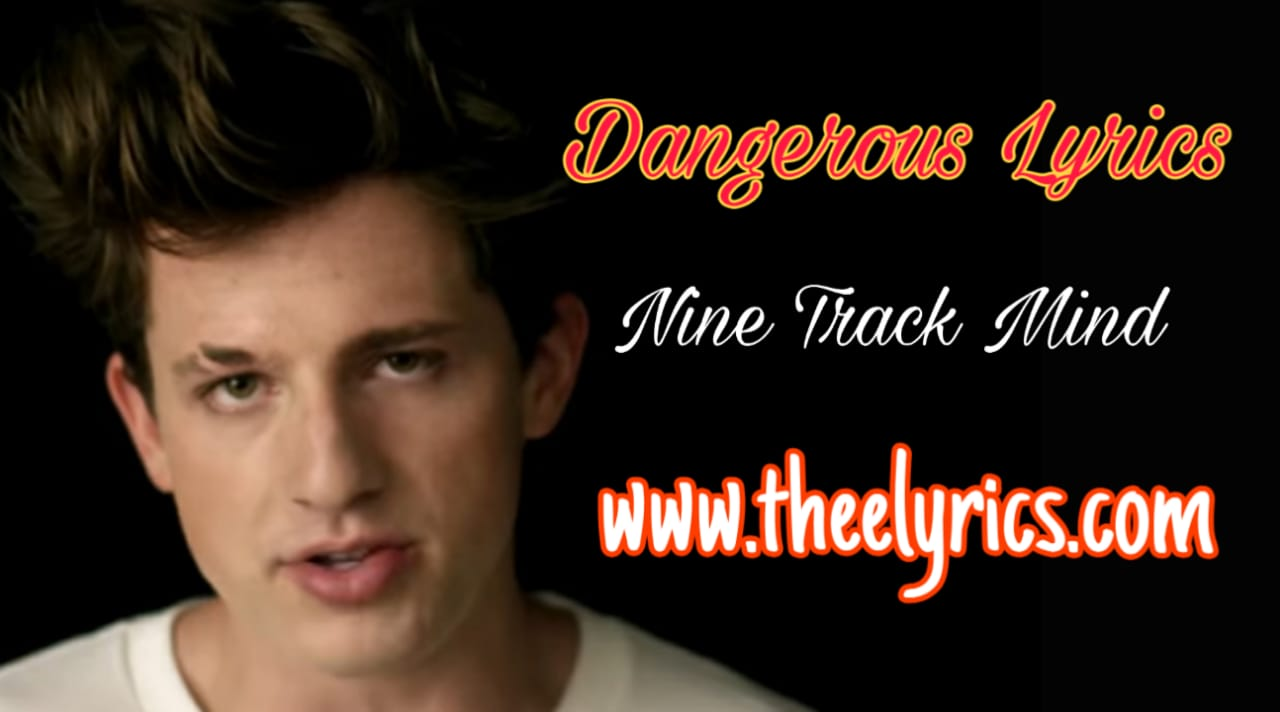 Dangerously Lyrics - Charlie Puth Full English Lyrics