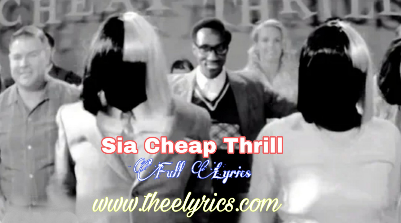 Sia Cheap Thrills Lyrics | Cheap thrills lyrics Dawanload