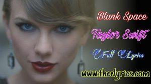 Blank Space Lyrics -Taylor Swift | blank space lyrics download