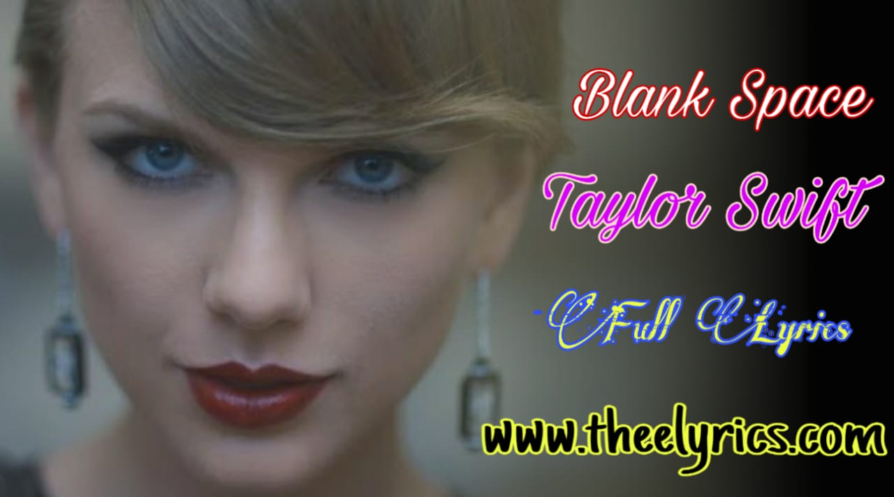 Blank Space Lyrics -Taylor Swift | blank space lyrics download