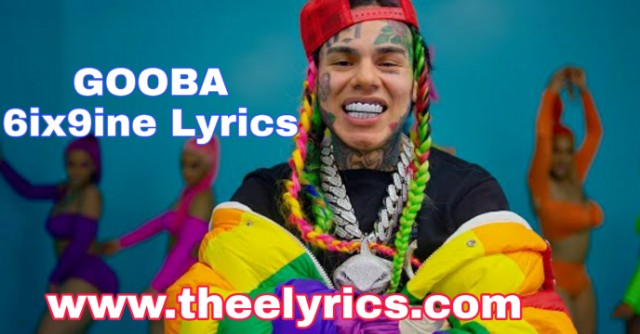 GOOBA 6ix9ine - English Lyrics | GOOBA Lyrics Dawanload