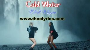 Cold Water Lyrics – Major Lazer | Full Lyrics Cold Water Lyrics Dawanload