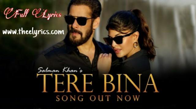 तेरे बिना लिरिक्स | Tere Bina Lyrics – Salman Khan | Salman Khan New song In 2020