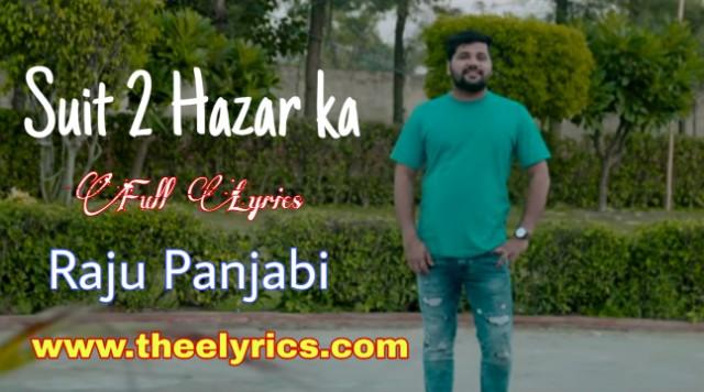 सूट दो हज़ार का Suit 2 Hazar Ka Lyrics – Raju Punjabi | New Haryanvi Songs