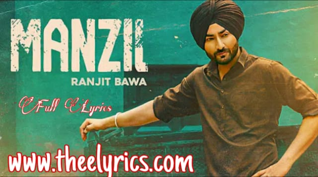 Manzil Lyrics In English - by Ranjit Bawa | Latest Punjabi Songs 2020