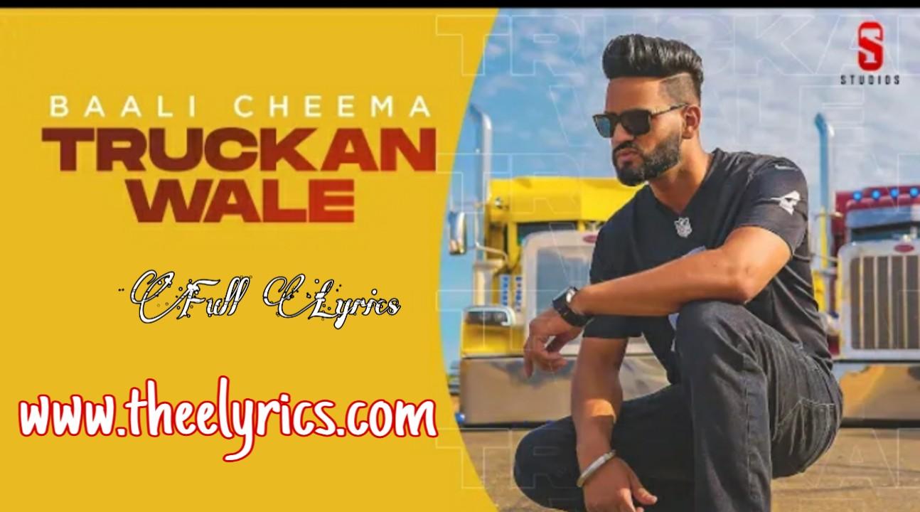 तृकां वाले लिरिक्स Truckan Wale Lyrics - Baali Cheema New Punjabi Song 2020