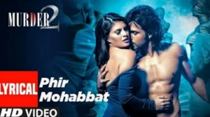 Phir Mohabbat Lyrics in Hindi – Arjit Song | Hindi Song Phir Mohabbat Lyrics
