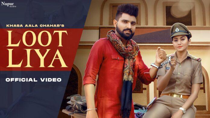 Loot Liya Lyrics Khasa Aala Chahar